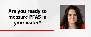 Are_You_Ready_To_Measure_PFAS_In_Your_Water